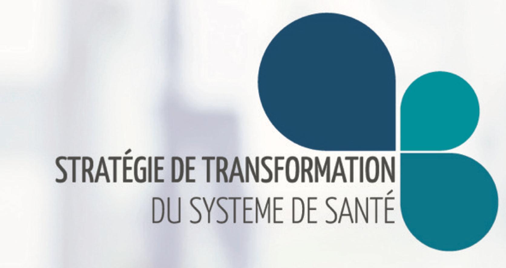 La stratégie de transformation du système de santé, quels chantiers ?