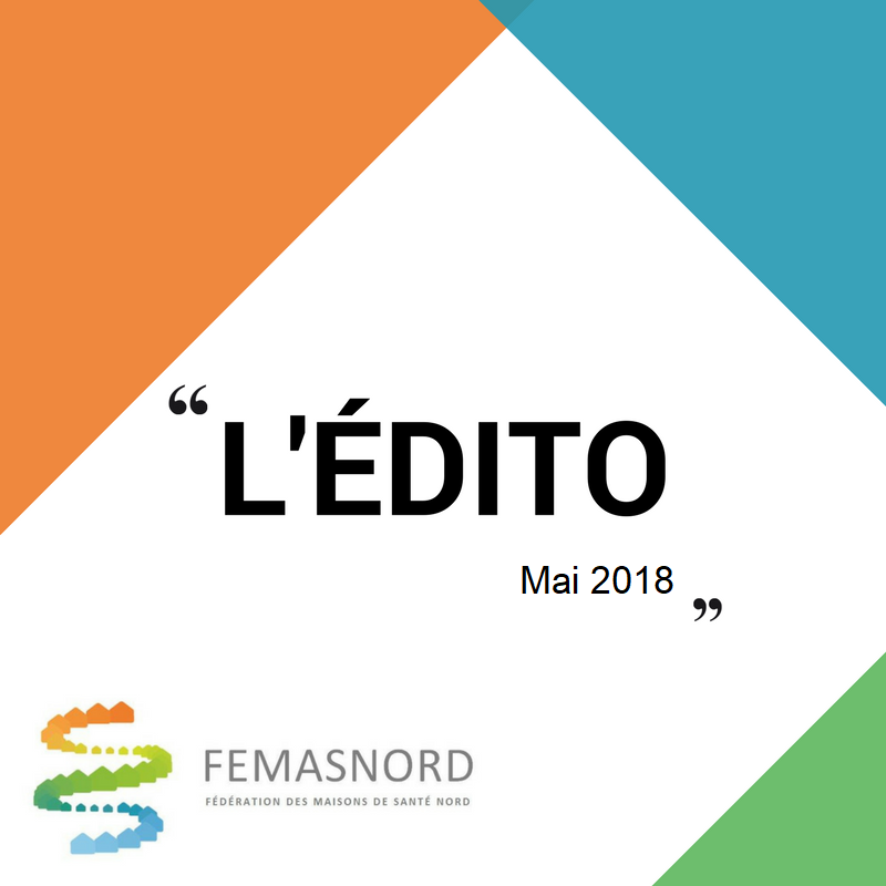 L'édito du président de la FEMASNORD – Mai 2018