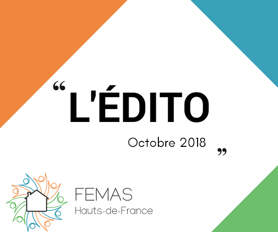 L'édito du Président de la FEMAS Hauts-de-France – Octobre 2018